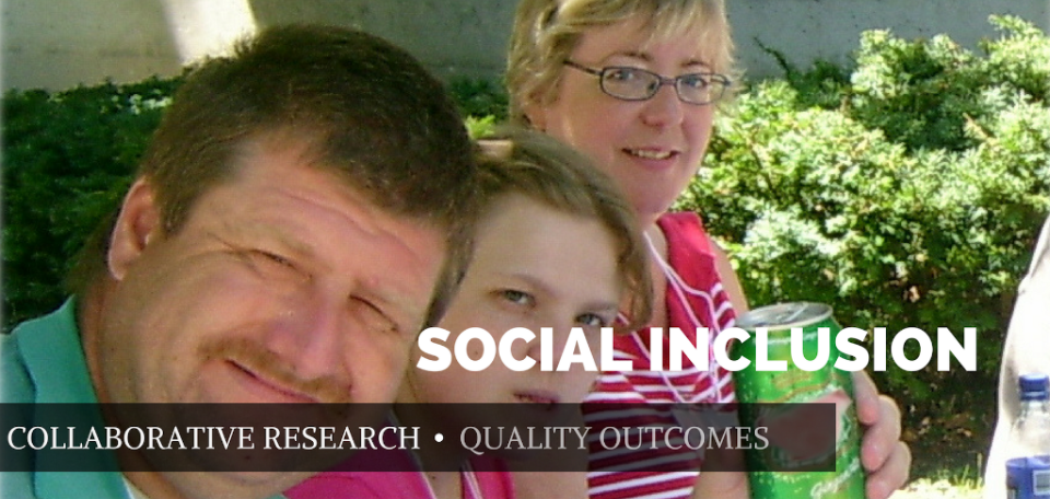 """A middle-age woman, man, and young girl sit outside near some bushes, they all smile at the camera. The image says """"Social Inclusion: Collaborative Research, Quality Outcomes""""."""